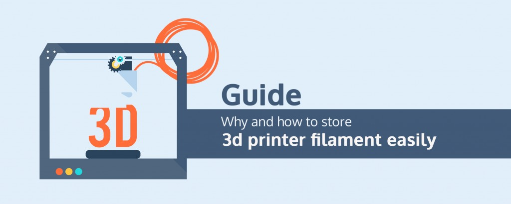 Guide: Why and how to store your 3d printer filaments